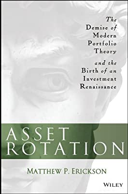 Asset Rotation: The Demise of Modern Portfolio Theory and the Birth of an Investment Renaissance.pdf