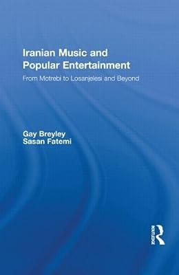 Iranian Music and Popular Entertainment: From Motrebi to Losanjelesi and Beyond.pdf