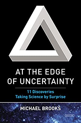 At the Edge of Uncertainty: 11 Discoveries Taking Science by Surprise.pdf