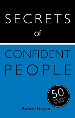The Secrets of Confident People:The 50 Strategies You Need to be Exceptional: Teach Yourself.pdf