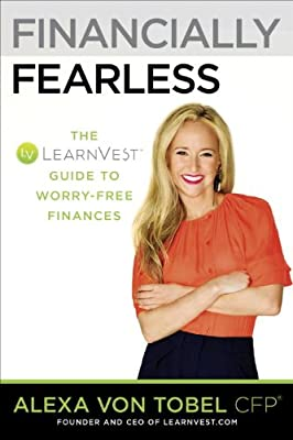 Financially Fearless: The LearnVest Program for Taking Control of Your Money.pdf