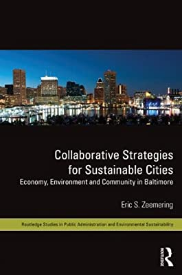 Collaborative Strategies for Sustainable Cities: Economy, Environment and Community in Baltimore.pdf