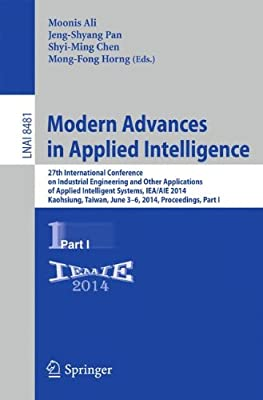 Modern Advances in Applied Intelligence: 27th International Conference on Industrial Engineering and Other Applications....pdf