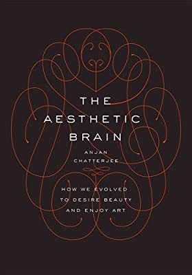 The Aesthetic Brain: How We Evolved to Desire Beauty and Enjoy Art.pdf