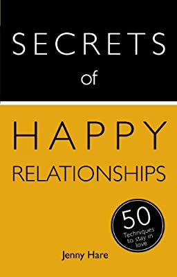The Secrets of Happy Relationships: The 50 Strategies You Need to Stay in Love: Teach Yourself.pdf