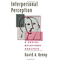 Interpersonal Perception: A Social Relations Analysis 人际知觉:社会关系分析