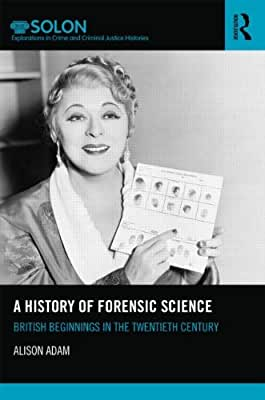 A History of Forensic Science: British Beginnings in the Twentieth Century.pdf