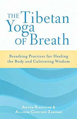 The Tibetan Yoga of Breath: Breathing Practices for Healing the Body and Cultivating Wisdom.pdf