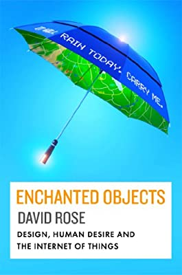 Enchanted Objects: Design, Human Desire and the Internet of Things.pdf