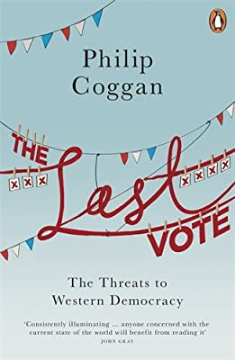 The Last Vote: The Threats to Western Democracy.pdf