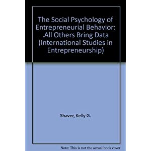 The Social Psychology of Entrepreneurial Behavior All Others Bring Data