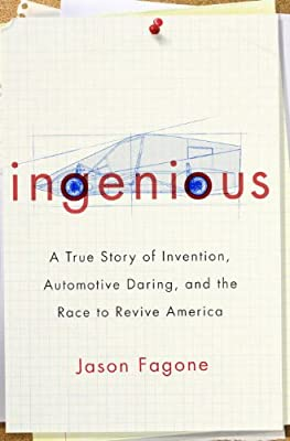 Ingenious: A True Story of Invention, Automotive Daring, and the Race to Revive America.pdf