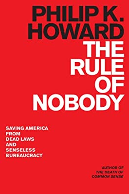 The Rule of Nobody: Saving America from Dead Laws and Broken Government.pdf