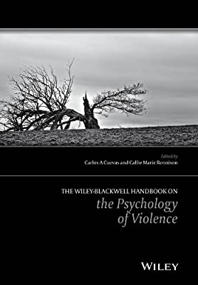 The Wiley-Blackwell Handbook on the Psychology of Violence.pdf
