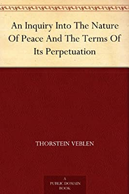 An Inquiry Into The Nature Of Peace And The Terms Of Its Perpetuation.pdf