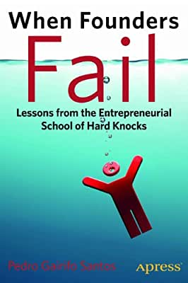When Founders Fail: Lessons from the Entrepreneurial School of Hard Knocks.pdf