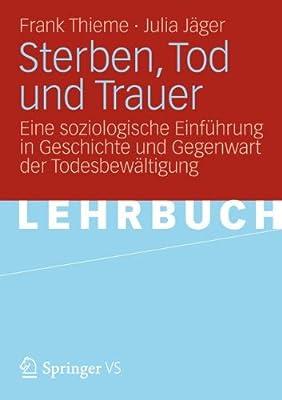 Sterben, Tod Und Trauer: Eine Soziologische Einfuhrung in Geschichte Und Gegenwart Der Todesbewaltigung.pdf