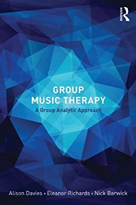Group Music Therapy: A Group Analytic Approach.pdf