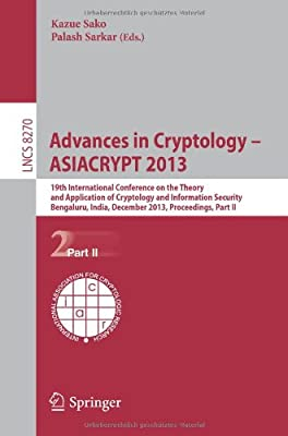 Advances in Cryptology -- ASIACRYPT 2013: Part II: 19th International Conference on the Theory and Application....pdf