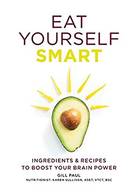 Eat Yourself Smart: Ingredients and Recipes to Boost Your Brain Power.pdf