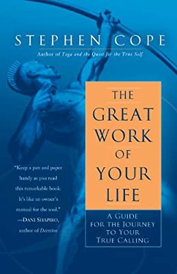 The Great Work of Your Life: A Guide for the Journey to Your True Calling.pdf