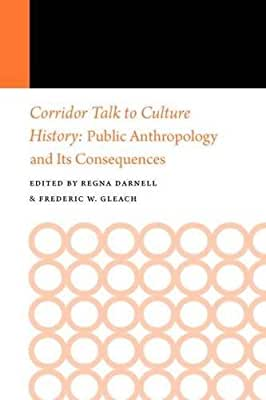 Corridor Talk to Culture History: Public Anthropology and Its Consequences.pdf