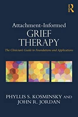 Attachment-Informed Grief Therapy: The Clinician's Guide to Foundations and Applications.pdf