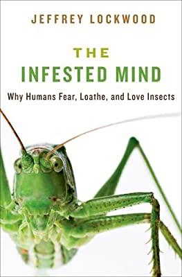 The Infested Mind: Why Humans Fear, Loathe, and Love Insects.pdf