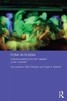 Punk in Russia: Cultural Mutation from the