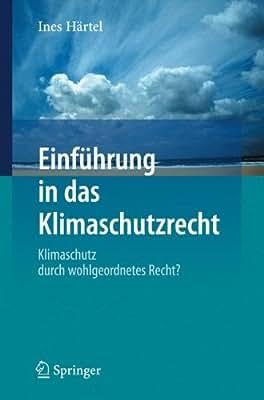 Einführung in das Klimaschutzrecht: Klimaschutz durch wohlgeordnetes Recht?.pdf