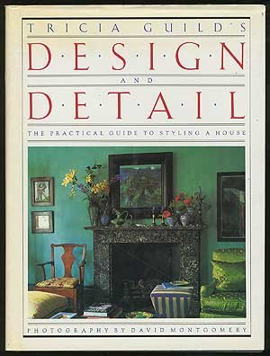 Tricia Guild's Design and Detail: A Practical Guide to Styling a House