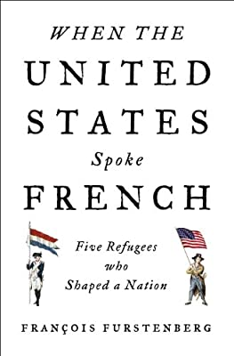 When the United States Spoke French: Five Refugees Who Shaped a Nation.pdf
