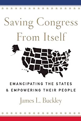 Saving Congress from Itself: Emancipating the States and Empowering Their People.pdf