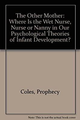 The Shadow of the Second Mother: Nurses and Nannies in Theories of Infant Development.pdf