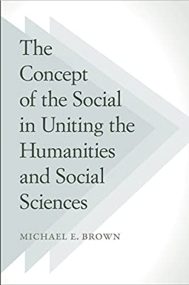 The Concept of the Social in Uniting the Humanities and Social Sciences.pdf