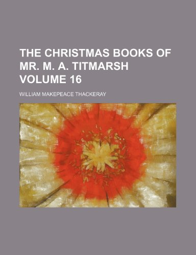 The Christmas Books of Mr. M. A. Titmarsh Volume 16-图片