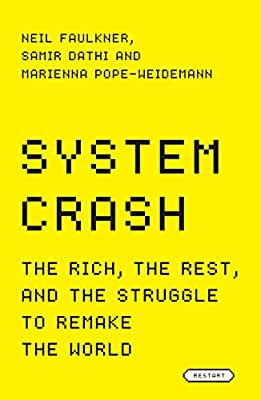 System Crash: The Rich, the Rest, and the Struggle to Remake the World.pdf
