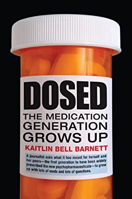 Dosed: The Medication Generation Grows Up.pdf