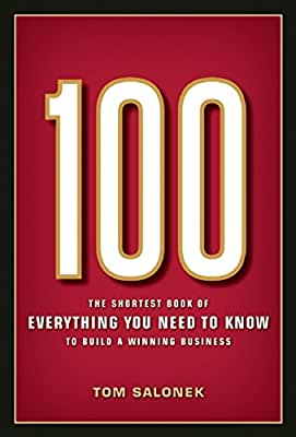 100: The Shortest Book of Everything You Need to Build a Winning Business.pdf
