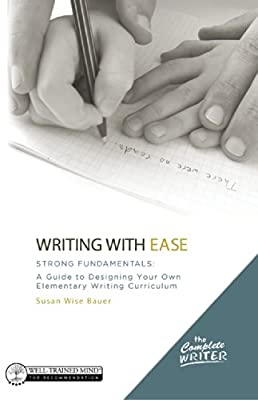 The Complete Writer, Writing with Ease: Strong Fundamentals - A Guide to Designing Your Own Elementary Writing....pdf
