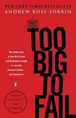 Too Big to Fail: The Inside Story of How Wall Street and Washington Fought to Save the Financial System--And Themselves.pdf