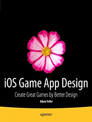 iOS Game App Design: Create Great Games by Better Design.pdf
