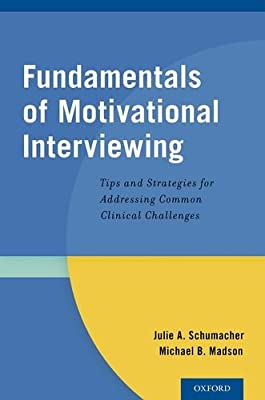 Fundamentals of Motivational Interviewing: Tips and Strategies for Addressing Common Clinical Challenges.pdf