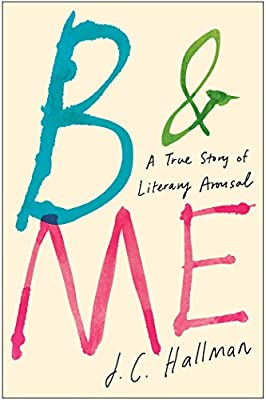 B & Me: A True Story of Literary Arousal.pdf