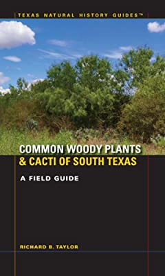Common Woody Plants and Cacti of South Texas: A Field Guide.pdf