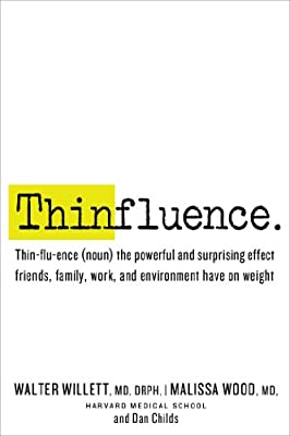 Thinfluence: Thin-Flu-Ence  the Powerful and Surprising Effect Friends, Family, Work, and Environment Have on Weight.pdf