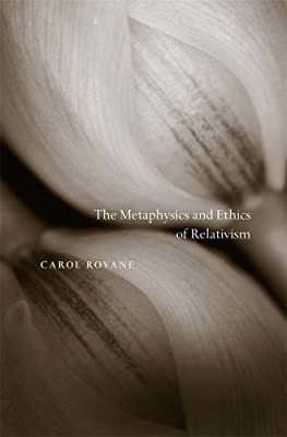 The Metaphysics and Ethics of Relativism.pdf