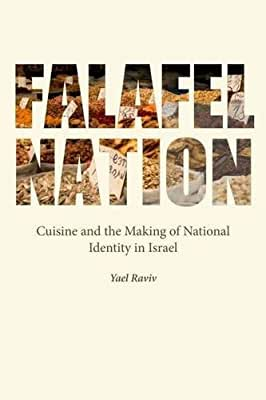 Falafel Nation: Cuisine and the Making of National Identity in Israel.pdf