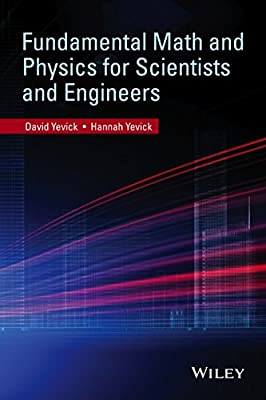 Fundamental Math and Physics for Scientists and Engineers.pdf