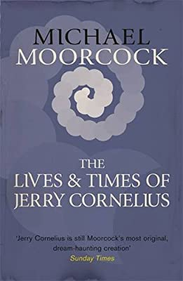 Jerry Cornelius: His Lives and His Times.pdf